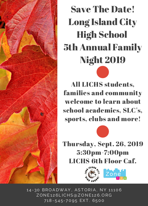 Save The Date! LICHS 5th Annual Family Night 2019 with Zone 126 - Thursday, Sept 26, 2019, 5:30pm-7:00pm LICHS 6th Floor Caf.